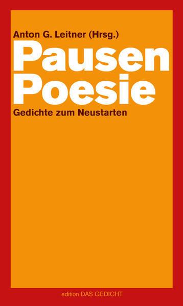 Pausenpoesie Gedichte Zum Neustarten Von Michael Augustin Anton G Leitner Ulrich Beck Ulrike Draesner Alex Dreppec Tanja Dückers Ralph
