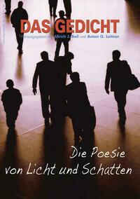 Das Gedicht. Zeitschrift /Jahrbuch für Lyrik, Essay und Kritik / Die Poesie von Licht und Schatten