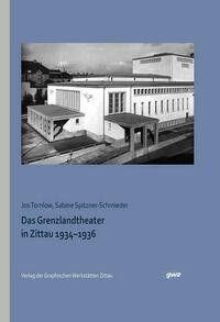 Das Grenzlandtheater in Zittau 1934–1936