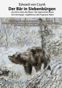 Der Bär in Siebenbürgen. Bibliophile Geschenkausgabe mit Reproduktionen zahlreicher Lieblingsillustrationen des Autors.