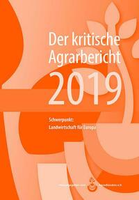 Landwirtschaft - Der kritische Agrarbericht. Daten, Berichte, Hintergründe,... / Landwirtschaft - Der kritische Agrarbericht 2018