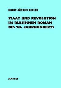 Staat und Revolution im russischen Roman des 20. Jahrhunderts 1900-1925