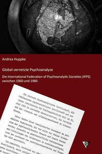 Global vernetzte Psychoanalyse