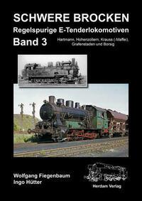Schwere Brocken. Regelspurige E-Tenderlokomotiven