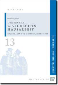 Juristische Grundkurse / Band 13 - Die erste Zivilrechtshausarbeit