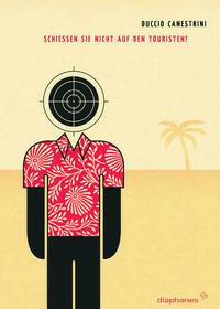 Schießen Sie nicht auf den Touristen!