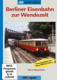 Berliner Eisenbahn zur Wendezeit