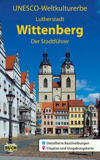 UNESCO Weltkulturerbe Lutherstadt Wittenberg