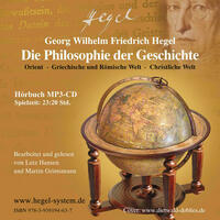 G.W.F. Hegel: Die Philosophie der Geschichte (Hörbuch; 23:20 Std; Hegels Vorlesungen ungekürzt; 1 MP3-CD)