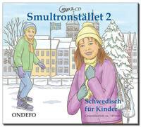 CD Smultronstället 2 - Schwedisch für Kinder: Die zugehörige CD zum Lehrwerk Smultronstället 2 - Schwedisch für Kinder