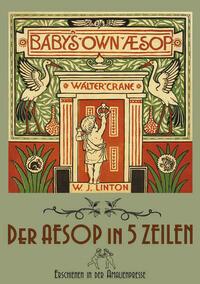 The Baby's Own Aesop / Der Aesop in fünf Zeilen