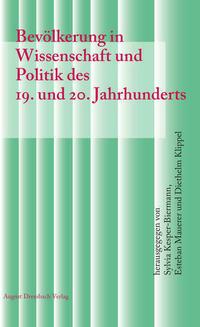 Bevölkerung in Wissenschaft und Politik des 19. und 20. Jahrhunderts