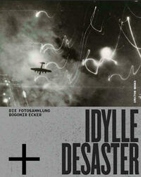 Idylle + Desaster