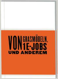 Von Grasmöbeln, 1€-Jobs und Anderem