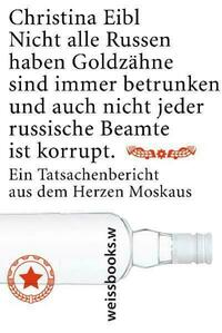 Nicht alle Russen haben Goldzähne, sind immer betrunken und auch nicht jeder russische Beamte ist korrupt