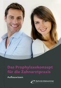 Das Prophylaxekonzept für die Zahnarztpraxis