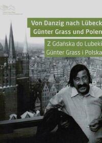 Von Danzig nach Lübeck. Günter Grass und...