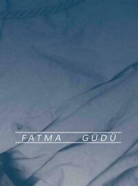 Fatma Güdü