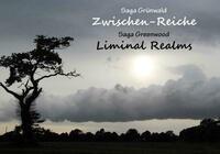 Zwischen-Reiche/Liminal Realms