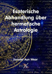 Esoterische Abhandlung über hermetische Astrologie