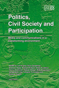 Politics, Civil Society and Participation Media and communications in a transforming environment.