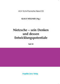 Nietzsche - sein Denken und dessen Entwicklungspotentiale
