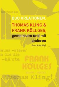Duo Kreationen. Thomas Kling & Frank Köllges, gemeinsam mit anderen