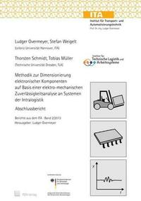 Methodik zur Dimensionierung elektronischer Komponenten auf Basis einer elektro-mechanischen Zuverlässigkeitsanalyse an Systemen der Intralogistik