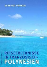 Reiseerlebnisse in Französisch- Polynesien