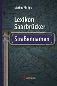Lexikon Saarbrücker Straßennamen
