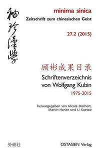 Schriftenverzeichnis von Wolfgang Kubin (1975–2015)