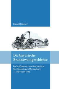 Die Bayerische Branntweingeschichte