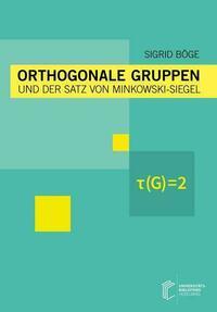 Orthogonale Gruppen und der Satz von Minkowski-Siegel