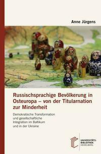 Russischsprachige Bevölkerung in Osteuropa – von der Titularnation zur Minderheit