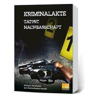 Kriminalakte - Tatort Nachbarschaft