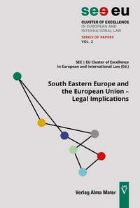 South Eastern Europe and the European Union – Legal Implications