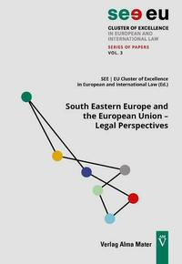 South Eastern Europe and the European Union – Legal Perspectives