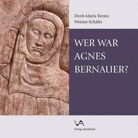 Wer war Agnes Bernauer?