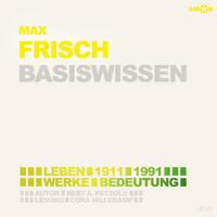 Max Frisch – Basiswissen