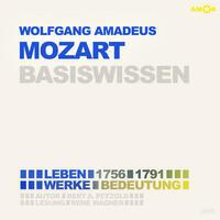 Wolfgang Amadeus Mozart (2 CDs) – Basiswissen