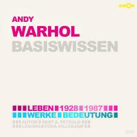 Andy Warhol – Basiswissen