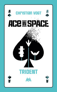 Ace in Space – Trident