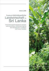 Tradierte kleinbäuerliche Landwirtschaft in Sri Lanka
