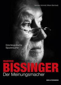 Manfred Bissinger. Der Meinungsmacher