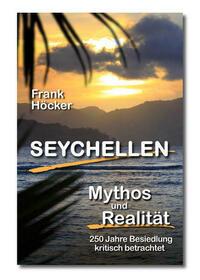 Seychellen - Mythos und Realität