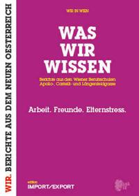 WAS WIR WISSEN. Berichte aus den Wiener...