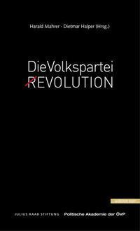 Die Volkspartei (R)Evolution  Die Volkspartei Revolution Die Volkspartei Revolution Die Volkspartei. (R)Evolution