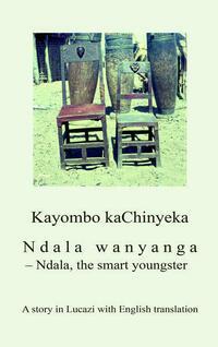 Ndala wanyanga - Ndala, the smart youngster