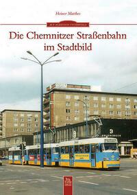 Die Chemnitzer Straßenbahn im Stadtbild