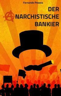Der anarchistische Bankier